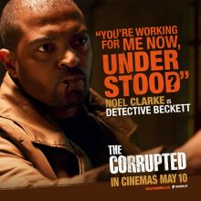 Noel Clarke is in 'The Corrupted' in UK Cinemas from 10th May